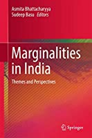 Marginalities in India: Themes and Perspectives