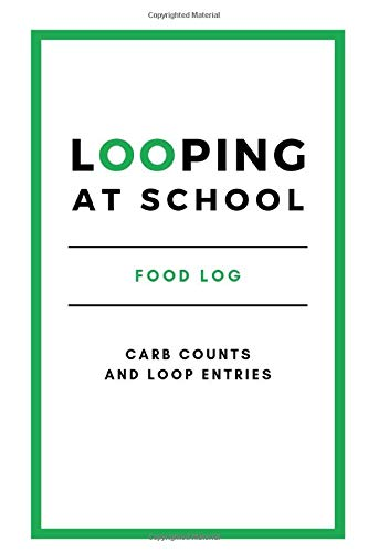 Looping at School: Food Log for Carb Counts and Loop Entries
