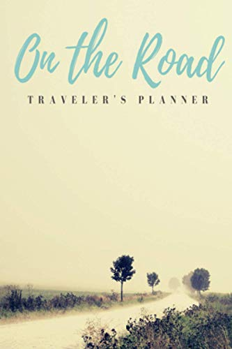 On The Road: Traveler's Planner for Women- Portable Trip Notebook and Diary to Plan and Record your Sdventures.