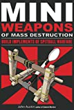 Mini Weapons of Mass Destruction: Build Implements of Spitball Warfare (1)