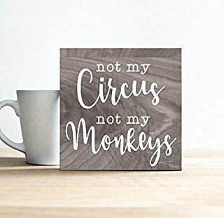 Not My Circus Not My Monkeys Sign Funny Desk Sign Not My Problem Sign Funny Office Sign Sayings Home Decor Wall Art Plaque Sign Presents