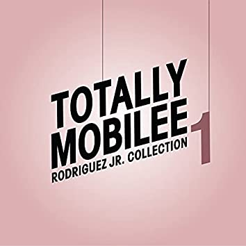Totally Mobilee - Rodriguez Jr. Collection, Vol. 1
