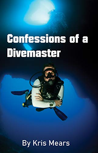 Confessions of a divemaster (English Edition)