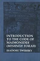 The Code of Maimonides (Mishneh Torah): Introduction (Yale Judaica Series)