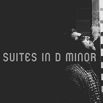 Suites in D Minor