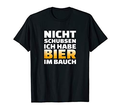 Nicht schubsen habe Bier im Bauch.Geschenk Geschenkidee Bier T-Shirt