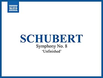 Schubert: Symphony No. 8 in B Minor, D. 759
