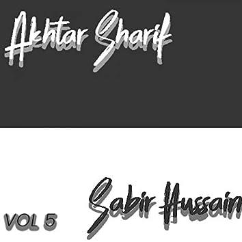 Akhtar Sharif and Sabir Hussain, Vol. 5