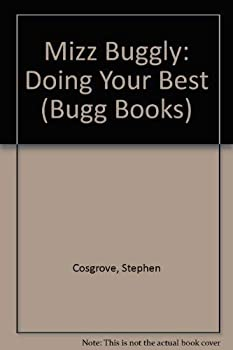 Mizz Buggly: Doing Your Best (Cosgrove, Stephen. Bugg Books (Pci Educational Publishing), 10.) - Book  of the Bugg Books