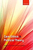 Care Ethics and Political Theory