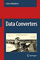 Data Converters by Franco Maloberti(2007-02-22)