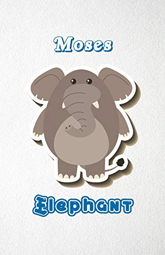 Moses Elephant A5 Lined Notebook 110 Pages: Funny Blank Journal For Zoo Wide Animal Nature Lover Relative Family Baby First Last Name. Unique Student ... Composition Great For Home School Writing