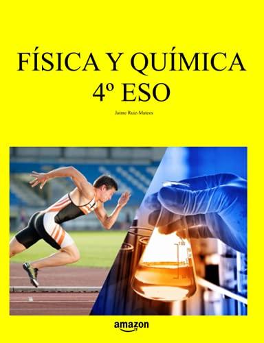 Física y Química 4º ESO (Libros de texto de Física y Química de Secundaria y Bachillerato al alcance de todos)