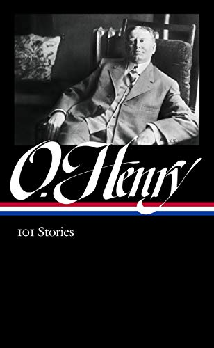 O. Henry: 101 Stories (LOA #345) (Library of America)