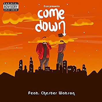 Come Down (feat. Chester Watson)