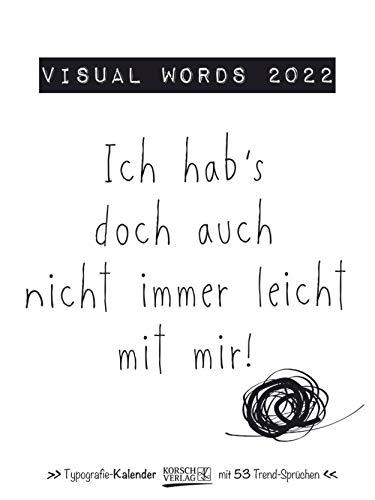 Visual Words 2022: Typo-Art Wochenkalender. Jede Woche ein neuer Spruch. Hochwertiger Kunstkalender.