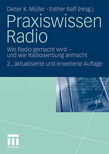 Praxiswissen Radio: Wie Radio gemacht wird - und wie Radiowerbung anmacht