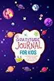 Gratitude Journal for Kids: Outer Space Time Travel Funny Themed Teach Children to Practice Gratitude and Mindfulness with This Cute Kids Daily Journal