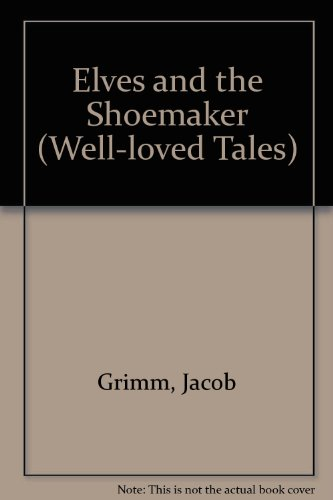 Los Duendes Y El Zapatero/the Elves And the Shoemaker (Well-loved Tales S.)