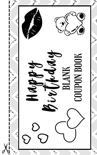 Happy Birthday: Blank Coupon Book / 50 Blank DIY Gift Vouchers / Gift For Friends & Family