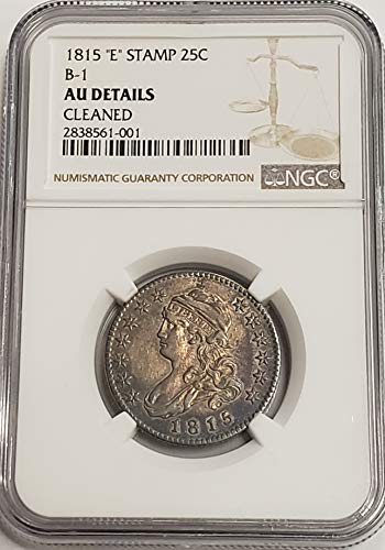 1815 P Capped Bust Quarter AU Details Cleaned NGC