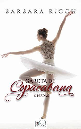 Garota de Copacabana: O Perdão por [Barbara Ricch, 3DEA Editora]