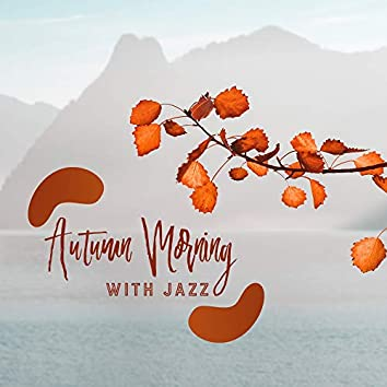 Autumn Morning with Jazz: Raindrops from the Sky, Relaxing Moments, Smooth Jazz Instrumental Music Collection