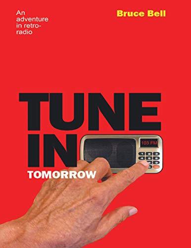 Tune In Tomorrow: An Adventure In Retro-Radio (English Edition)