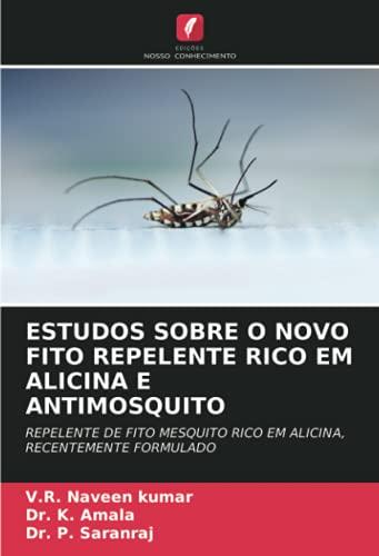 ESTUDOS SOBRE O NOVO FITO REPELENTE RICO EM ALICINA E ANTIMOSQUITO: REPELENTE DE FITO MESQUITO RICO EM ALICINA, RECENTEMENTE FORMULADO