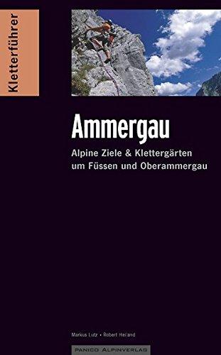 Kletterführer Ammergau: Alpine Ziele & Klettergärten um Füssen und Oberammergau