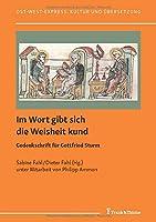 Im Wort gibt sich die Weisheit kund: Gedenkschrift fuer Gottfried Sturm