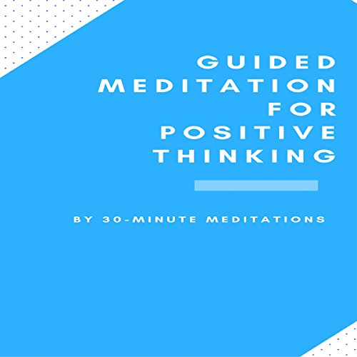 Guided Meditation for Positive Thinking audiobook cover art