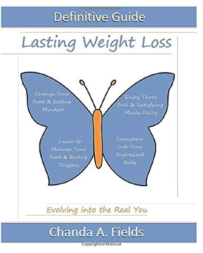変数家事をする地上でThe Definitive Guide to Lasting Weight Loss: Evolving into the Real You