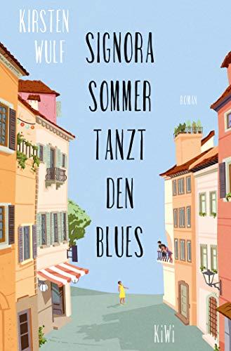 Signora Sommer tanzt den Blues: Roman