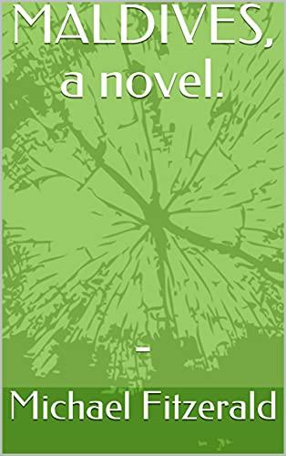 MALDIVES, a novel.
