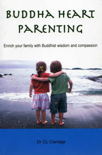 Buddha Heart Parenting: Enrich Your Family with Buddhist Wisdom and Compassion