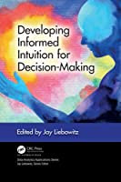 Developing Informed Intuition for Decision-Making (Data Analytics Applications)