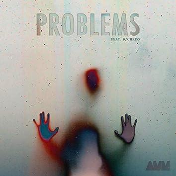 Problems (feat. B/Chriss)