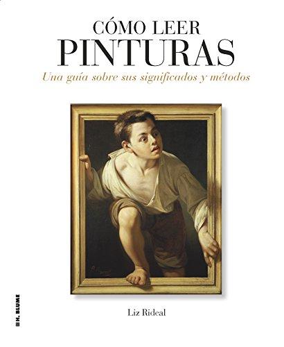Cómo leer pinturas: Una guía sobre sus significados y métodos: 11