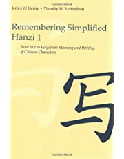 Remembering Simplified Hanzi 1: How Not to Forget the Meaning and Writing of Chinese Characters