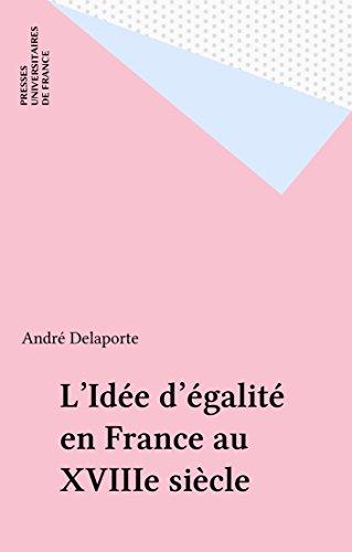 L'Idée d'égalité en France au XVIIIe siècle (Histoires)