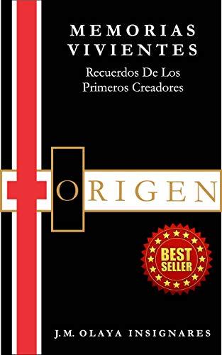 MEMORIAS VIVIENTES - Recuerdos De Los Primeros Creadores: ORIGEN (Spanish Edition)
