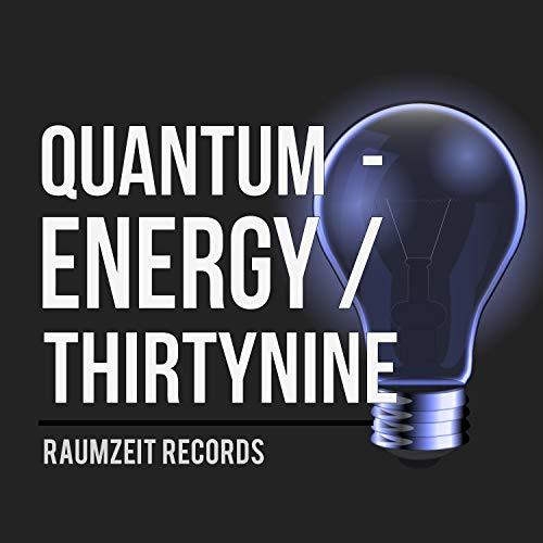Quantum - Energy Thirtynine