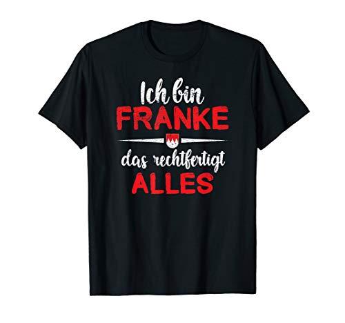 Ich bin Franke das rechtfertigt alles T-Shirt