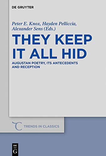 They Keep It All Hid: Augustan Poetry, its Antecedents and Reception (Trends in Classics - Supplementary Volumes Book 56) (English Edition)