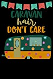 Caravan Hair Don't Care: Great book to keep notes from your camping trips and adventures or to use as an everyday notebook, planner or journal. Cute green and orange retro caravan/trailer
