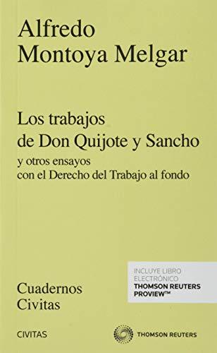 Los trabajos de Don Quijote y Sancho (Papel + e-book): y otros ensayos con el Derecho del Trabajo al fondo (Cuadernos)