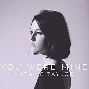 You Were Mine
