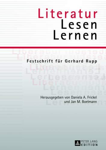 Literatur – Lesen – Lernen: Festschrift für Gerhard Rupp