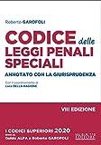 Codice Esame Avvocato 2020: Codice delle leggi penali speciali. Annotato con la giurisprud...